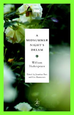 A Midsummer Night's Dream By Shakespeare, William/ Bate, Jonathan (EDT)/ Rasmussen, Eric (EDT)
