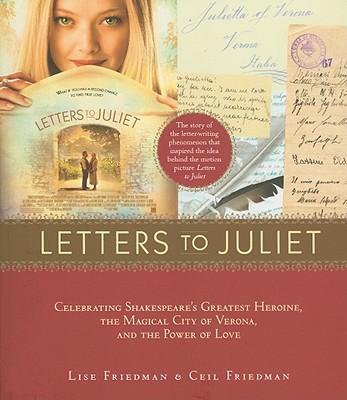 Letters to Juliet By Friedman, Lise/ Friedman, Ceil/ Eiss, Jennifer (EDT)